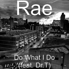 Do What I Do (feat. Dr.T)