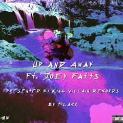 Up and Away (feat. Joey Fatts)