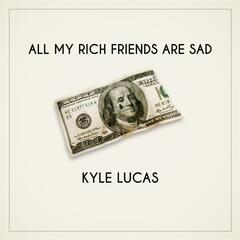 All My Rich Friends Are Sad