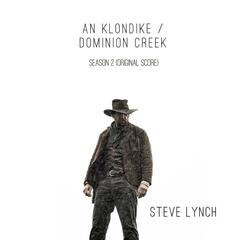 An Klondike / Dominion Creek Season 2 (Original Score)