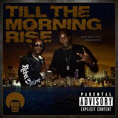 Till the Morning Rise (feat. Urban Mystic)