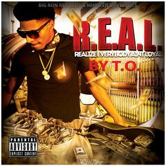 Real / Realize / Everybody / Aint / Loyal