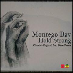 Montego Bay Hold Strong (feat. Dean Fraser)