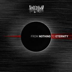 From Nothing to Eternity