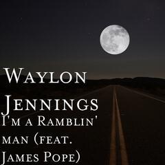 I'm a Ramblin' man (feat. James Pope)