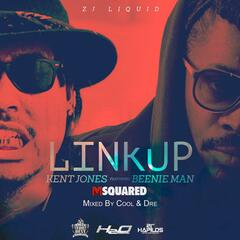 Link Up (feat. Kent Jones & Beenie Man)