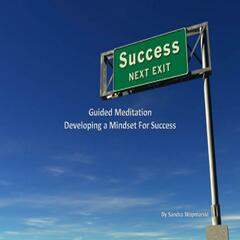 Guided Medtation Developing a Mindset for Success