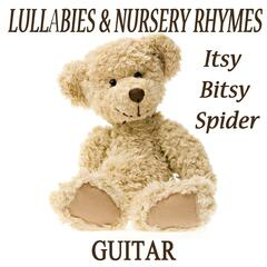 Lullabies & Nursery Rhymes - Itsy Bitsy Spider (Guitar)
