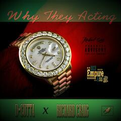 Why They Acting (feat. D Cutta)