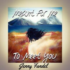 Meant for Me to Meet You