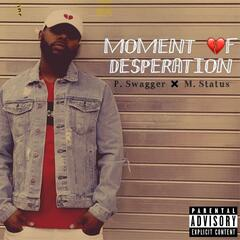 Moment of Desperation (feat. M-Status)