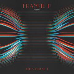 Frankie P Presents: Feels Volume 1