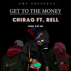 I Get to the Money (feat. Chiraq & Rell)