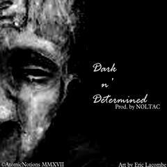 Dark n' determined