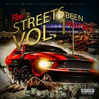 Streets Been Waiting Vol. 1''