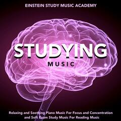 Studying Music: Relaxing and Soothing Piano Music for Focus and Concentration and Soft Exam Study Music for Reading Music