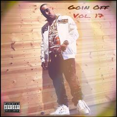 Goin Off, Vol. 17