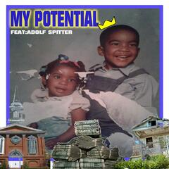 My Potential (feat. Adolf Spitter)