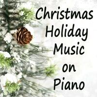 Christmas Holiday Music on Piano