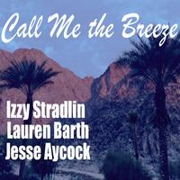 Call Me the Breeze (feat. Lauren Barth & Jesse Aycock)