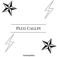 Plug Callin' (feat. JayStarr Greatness & Zeus the Ripper)