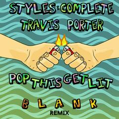 Pop This Get Lit (B L A N K Remix) [feat. Travis Porter]
