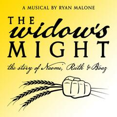 The Widow's Might: The Story of Naomi, Ruth and Boaz