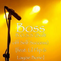 B.O.S.S. (Built off Self Success) [feat. Lil Flip & Layzie Bone]