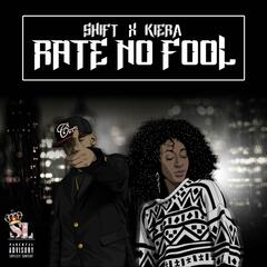 Rate No Fool (feat. Kiera)