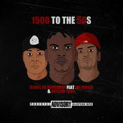 1500 to the 50's (feat. Joe Moses & Outlaw 1500)