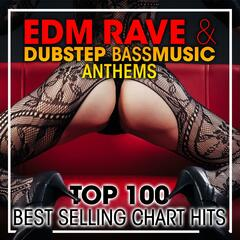 EDM Rave & Dubstep Bass Music Anthems Top 100 Best Selling Chart Hits + DJ Mix