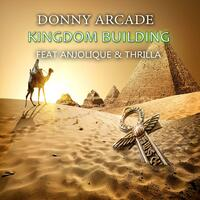Kingdom Building (feat. Anjolique & Thrilla)
