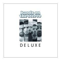 Hands on the Stereo (Deluxe)
