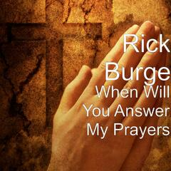 When Will You Answer My Prayers