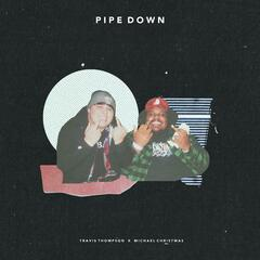 Pipe Down (feat. Michael Christmas)