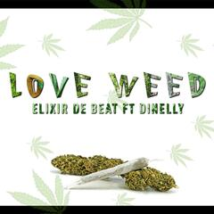Love Weed (feat. Dinelly)