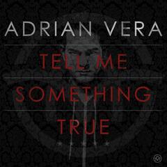 Tell Me Something True