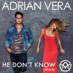 He Don't Know (Remix)
