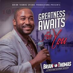 Greatness Awaits for You
