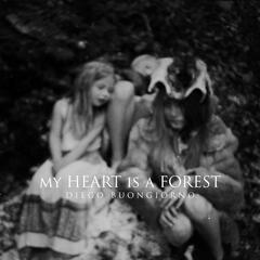 My Heart Is a Forest