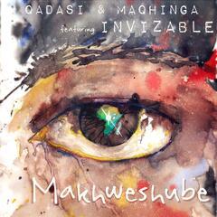 Makhweshube (feat. InviZAble)