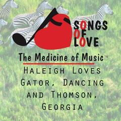 Haleigh Loves Gator, Dancing and Thomson, Georgia