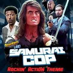 Samurai Cop Rockin' action Theme! (feat. Mystery Science Theater 3000 RiffTrax Live Guys)
