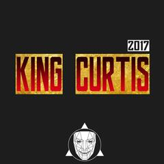 King Curtis 2017 (feat. Treyy G)