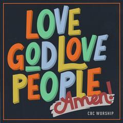 Love God, Love People, Amen
