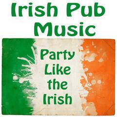 Irish Pub Music - Party Like the Irish