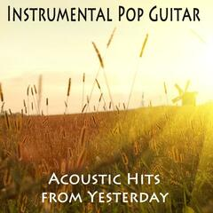 Instrumental Pop Guitar - Acoustic Hits from Yesterday