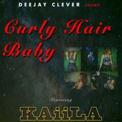 Curly Hair Baby (feat. Kaiila)