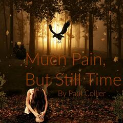 Much Pain, but Still Time