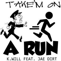 Take'm on a Run (feat. Jae Dirt)